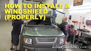 "getlinkyoutube.com-How To Install a Windshield the ""Right"" Way -EricTheCarGuy"