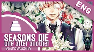 getlinkyoutube.com-「English Cover//Acoustic」Seasons Die One After Another ( Tokyo Ghoul √A ED ) FULL!【Jayn】
