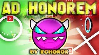 """""""AD HONOREM"""" 100% Complete (MEDIUM DEMON) - by Echonox - Geometry Dash [2.1]"""