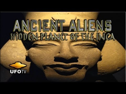 UFOTV® Presents - ANCIENT ALIENS HIDDEN PLANET OF THE INCA - FREE Movie