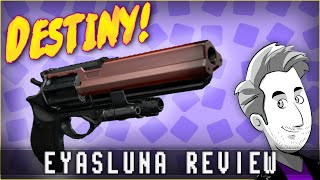 getlinkyoutube.com-Eyasluna Legendary Handcannon Review | Destiny