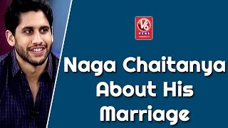 getlinkyoutube.com-Naga Chaitanya About His Marriage || Special Chit Chat || V6 News