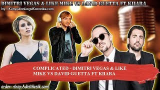 COMPLICATED -  DIMITRI VEGAS & LIKE MIKE VS DAVID GUETTA FT KIIARA Karaoke