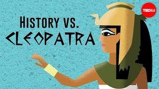 History vs. Cleopatra - Alex Gendler width=