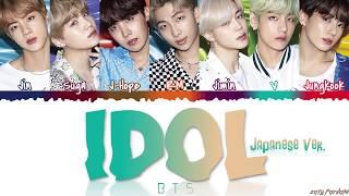 BTS (日本語字幕) – ''IDOL' (Japanese Ver.) Lyrics [Color Coded Kan Rom Eng]