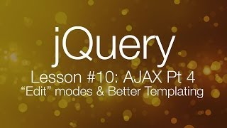 "getlinkyoutube.com-jQuery Ajax Tutorial #4 - ""Edit"" modes & Better Mustache.js Templating (jQuery tutorial #9)"
