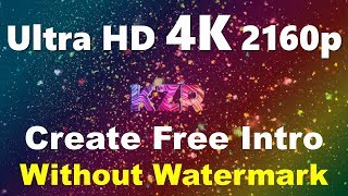 How To Create Ultra HD 4K 3D Intro/Outro 😱 Without Watermark Free 😍 2018