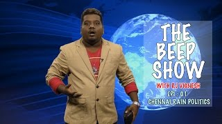 getlinkyoutube.com-THE BEEP SHOW - with RJ Vignesh | Chennai Rain Politics | Season 1-BS#1