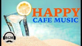 HAPPY CAFE MUSIC - JAZZ & BOSSA NOVA INSTRUMENTAL MUSIC - MUSIC FOR RELAX, WORK, STUDY