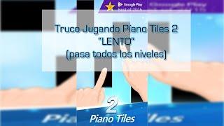 getlinkyoutube.com-Como hacer lento piano tiles 2 ||ANDROID CUALQUIER VERSIÓN||