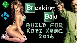 BREAKING BAD BUILD FOR KODI XBMC 2016