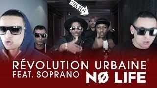 Révolution Urbaine - No Life (ft. Soprano)