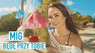 getlinkyoutube.com-Mig - Będę przy Tobie (Official Video)