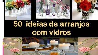 getlinkyoutube.com-50  ideias de arranjos com vidros, taças, garrafas, velas, flores, rosas