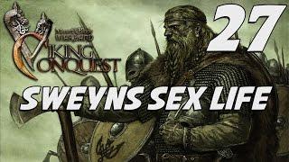 getlinkyoutube.com-[27] Mount & Blade: Viking Conquest Gameplay: Sweyn's Sex Life
