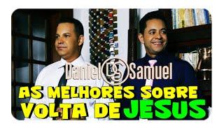 getlinkyoutube.com-Seleção de Musicas Sobre a Volta de Jesus - Daniel e Samuel