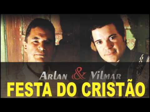 Arlan & Vilmar - FESTA DO CRISTÃO - Sertanejo Universitário Gospel.