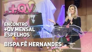 getlinkyoutube.com-2015 - Encontro mensal +QV - Espelhos - Bispa Fê Hernandes
