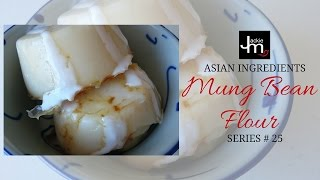 Mung Bean Flour (Asian Ingredients Series #25 LIVE)