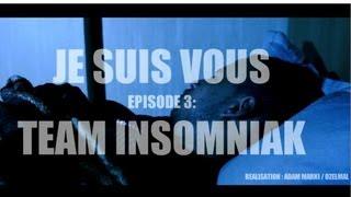 LECK - Je Suis Vous Épisode 3 : Team Insomniak