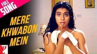 getlinkyoutube.com-Mere Khwabon Mein - Full Song | Dilwale Dulhania Le Jayenge | Shah Rukh Khan | Kajol