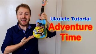 getlinkyoutube.com-Adventure Time Opening Theme - Ukulele Tutorial!