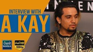 Hanju Digde - A KAY | Exclusive Interview | Punjabi Mania