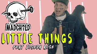 Madchild - Little Things (ft. Joseph Rose)