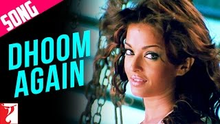 Dhoom Again Song | Dhoom:2 | Part I | Hrithik Roshan | Aishwarya Rai