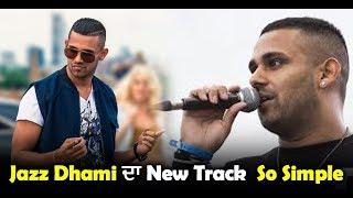 Jazz Dhami's new track 'So Simple' l Dainik Savera