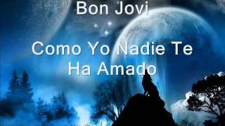 getlinkyoutube.com-Bon Jovi- Como Yo Nadie Te Ha Amado Letra