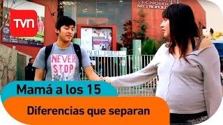 getlinkyoutube.com-Mamá a los 15 | E06 T03: Diferencias que nos separan