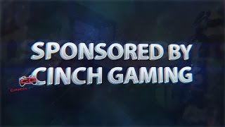 getlinkyoutube.com-Sponsored by Cinch Gaming [NEW INTRO]