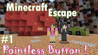 Minecraft Escape -Pointless Button (1/2)