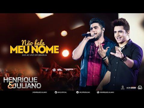Henrique e Juliano - Não Fala Meu Nome