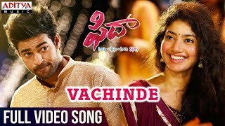 Vachinde Full Video Song || Fidaa Full Video Songs || Varun Tej, Sai Pallavi || Sekhar Kammula width=