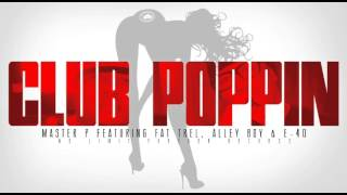 Master P - Club Poppin (ft. E-40, Alley Boy & Fat Trel)