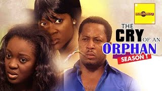 Nigerian Nollywood Movies - The Cry Of An Orphan 1