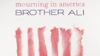 Brother Ali - Mourning in America (Lyric Video)