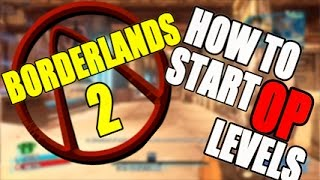 Borderlands 2 How to start OP levels! How to get past level 72!