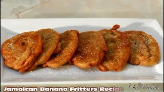Jamaican banana fritter recipe from jamaican chef caribbean food