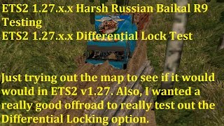 ETS2 1.27.x.x Harsh Russian Baikal R9 Testing