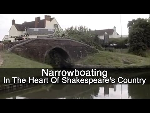 Narrowboating – In The Heart Of Shakespeare's Country