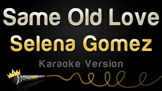 getlinkyoutube.com-Selena Gomez - Same Old Love (Karaoke Version)