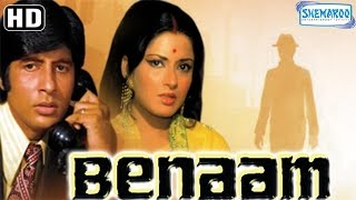 Benaam {HD} -  Amitabh Bachchan - Moushumi Chatterjee - Madan Puri - Old Hindi Movie width=