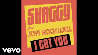 Shaggy - I Got You (ft. Jovi Rockwell)