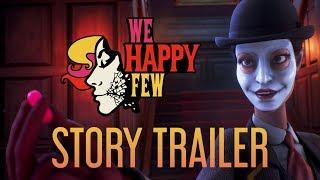 We Happy Few - E3 Story Trailer