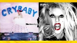 getlinkyoutube.com-Lady Gaga vs. Melanie Martinez - Bloody Baby/Cry Mary (Bloody Mary vs. Cry Baby) (Double Mashup Mix)