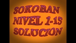 getlinkyoutube.com-SOKOBAN NIVEL 1 2 3 4 5 6 7 8 9 10 11 12 13 14 15 SOLUCION