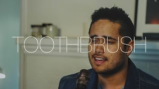Toothbrush - DNCE (Cover by Travis Atreo)